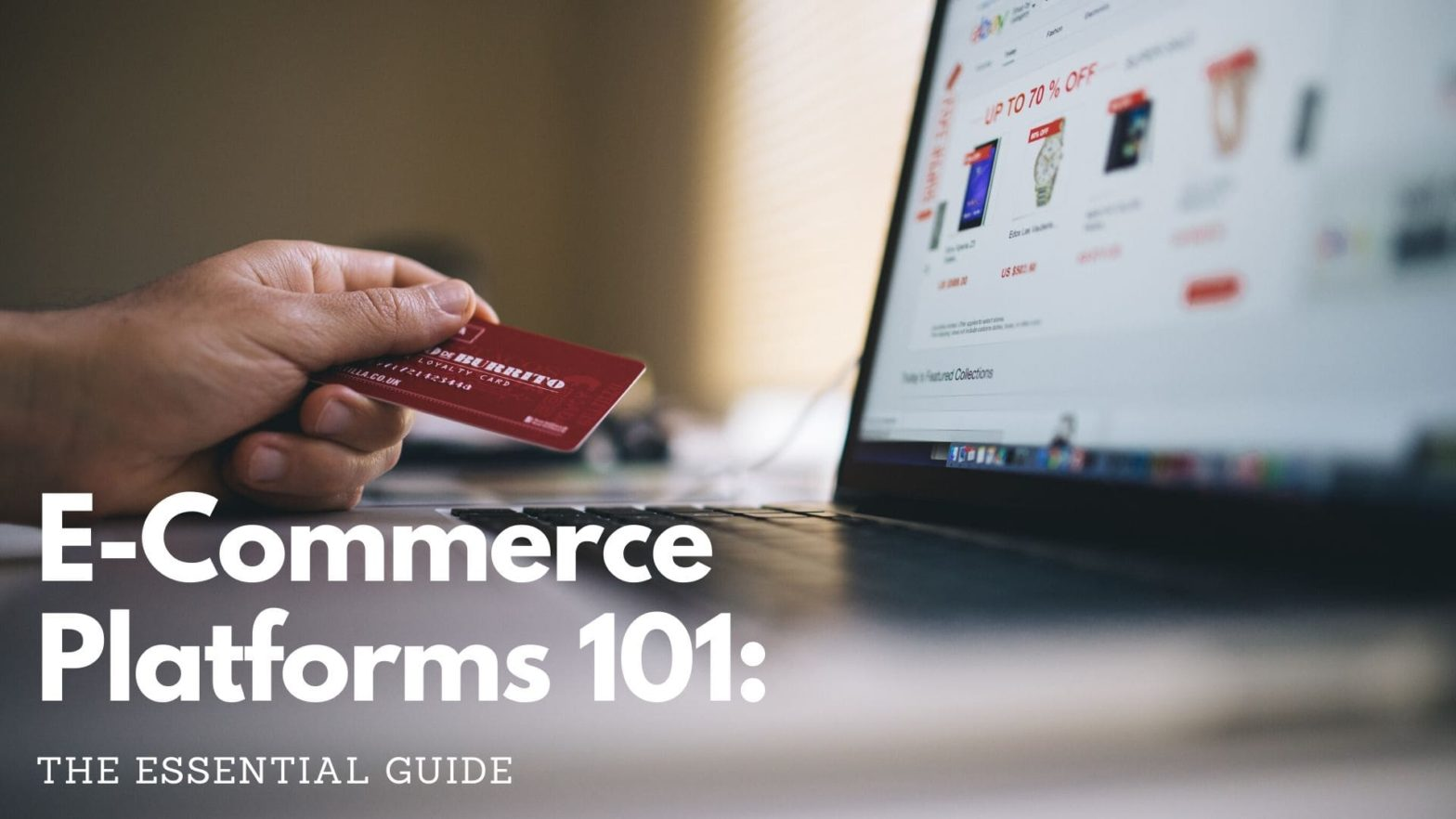 E-Commerce Platforms 101: The Essential Guide